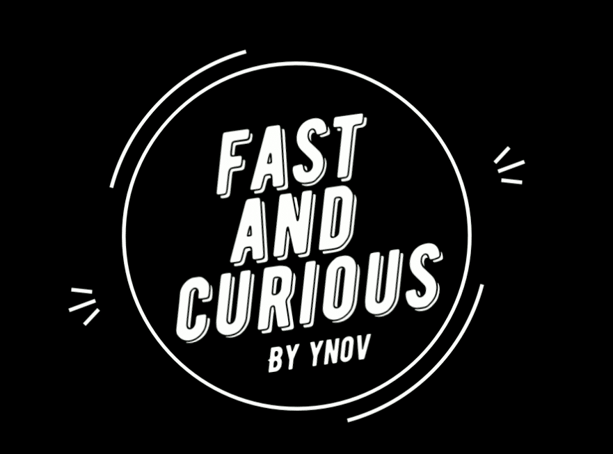 Interview Fast N Curious – Yven RIGOLLET
